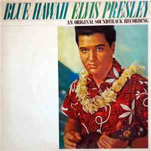 Elvis Presley - Blue Hawaii (An Original Soundtrack Recording) album mp3