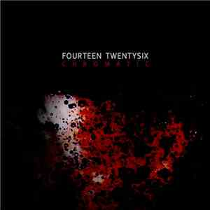 Fourteen Twentysix - Chromatic EP album mp3
