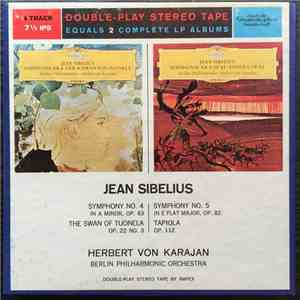 Herbert von Karajan, Berliner Philharmoniker, Jean Sibelius - Symphony No. 4 In A Minor, The Swan Of Tuonela, Op. 22 No. 3, Symphony No. 5 In E Flat Major, Op. 82, Tapiola, Op. 112 album mp3