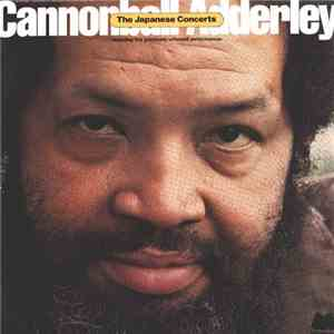 Cannonball Adderley - The Japanese Concerts album mp3