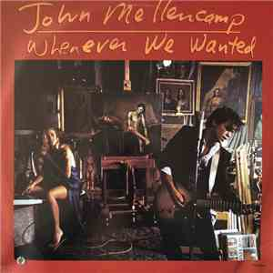 John Mellencamp - Whenever We Wanted album mp3
