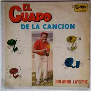 Rolando La'Serie - El Guapo De La Cancion album mp3