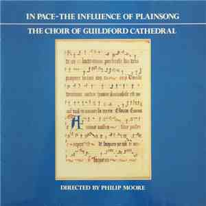 The Choir Of Guildford Cathedral Directed By Philip Moore - In Pace – The Influence Of Plainsong album mp3