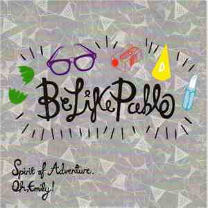 Be Like Pablo - Spirit Of Adventure album mp3