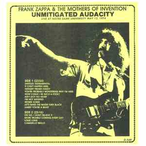 Frank Zappa & The Mothers Of Invention - Unmitigated Audacity - Live At Notre Dame University May 12, 1974 album mp3