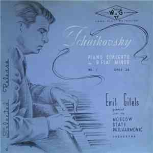 Tchaikovsky / Emil Gilels With The Moscow State Philharmonic Orchestra - Piano Concerto No. 1 In B Flat Minor Opus 23 album mp3