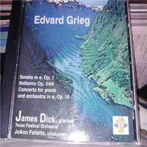 Texas Festival Orchestra, JoAnn Falletta, James Dick - Edvard Grieg Sonata in e, Op. 7 Notturo Op. 54/4 Concerto for piano and Orchestra in a, Op. 16 album mp3