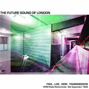The Future Sound Of London - Live ISDN Transmission 4 album mp3