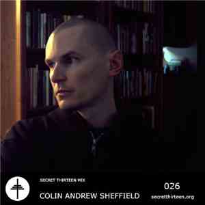 Colin Andrew Sheffield - Secret Thirteen Mix 026 album mp3