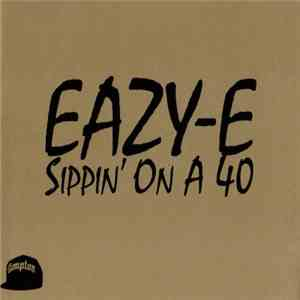Eazy-E - Sippin' On A 40 album mp3