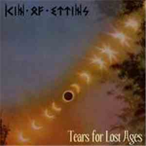 Kin Of Ettins - Tears For Lost Ages album mp3