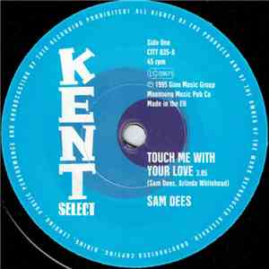 Sam Dees - Touch Me With Your Love / Run To Me album mp3