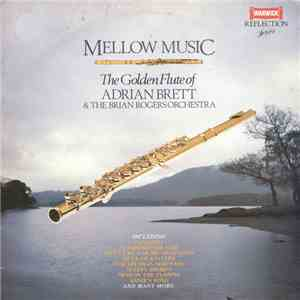 Adrian Brett & The Brian Rogers Orchestra - Mellow Music - The Golden Flute Of Adrian Brett & The Brian Rogers Orchestra album mp3