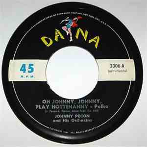 Johnny Pecon And His Orchestra - Oh Johnny, Johnny, Play Hottenanny - Polka album mp3