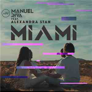 Manuel Riva Feat. Alexandra Stan - Miami album mp3