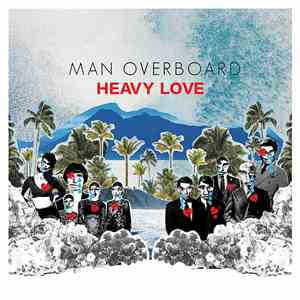 Man Overboard - Heavy Love album mp3