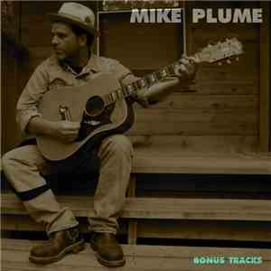 Mike Plume - Bonus Tracks album mp3