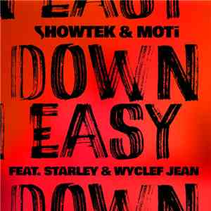 Showtek & MOTI Feat. Starley & Wyclef Jean - Down Easy album mp3