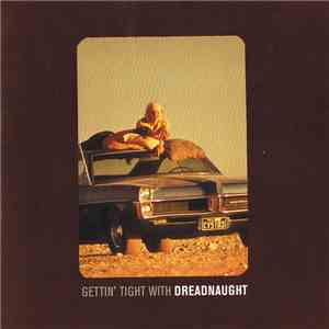 Dreadnaught  - Gettin' Tight With Dreadnaught album mp3