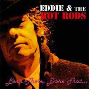 Eddie And The Hot Rods - Been There, Done That album mp3
