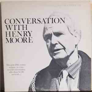 Henry Moore , Donald Carroll  - Conversation With Henry Moore. Henry Moore Talks With Donald Carroll album mp3