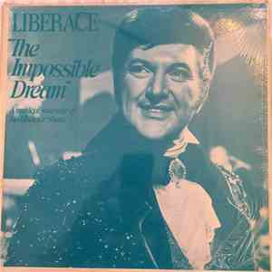 "Liberace - ""The Impossible Dream"" A Musical Souvenir Of The Liberace Show album mp3"