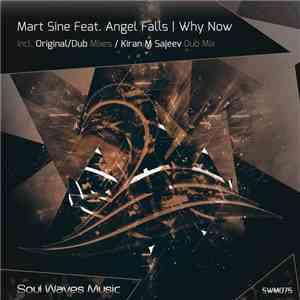 Mart Sine Feat. Angel Falls  - Why Now album mp3