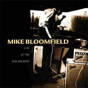 Mike Bloomfield - Live At The Old Waldorf album mp3