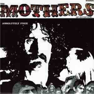 The Mothers Of Invention - Absolutely Free album mp3
