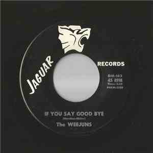 The Weejuns - If You Say Goodbye / Let Me Have It album mp3