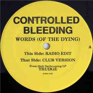 Controlled Bleeding - Words (Of The Dying) album mp3