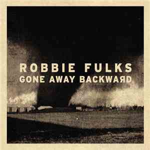 Robbie Fulks - Gone Away Backward album mp3