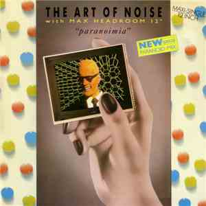 The Art Of Noise With Max Headroom - Paranoimia (New Special Paranoid-Mix) album mp3