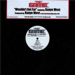 The Game  Featuring Kanye West - Wouldn't Get Far album mp3