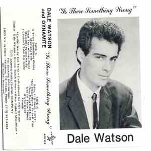 Dale Watson And Dynamite  - Is There Something Wrong album mp3