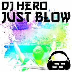 DJ Hero - Just Blow album mp3
