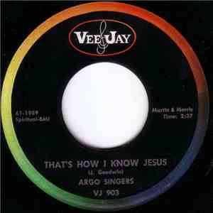 The Argo Singers - That's How I Know Jesus / I've Been Saved album mp3