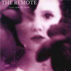 The Remote - Too Low To Miss album mp3
