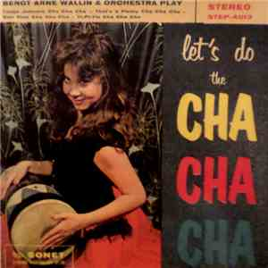Bengt Arne Wallin & Orchestra Play - Let's Do The Cha Cha Cha album mp3
