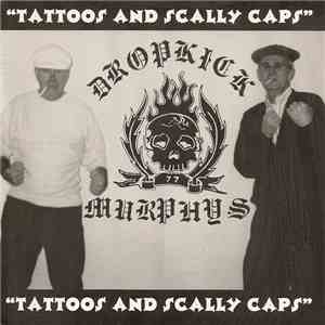 Dropkick Murphys - Tattoos And Scally Caps album mp3