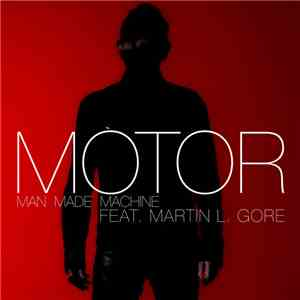 Motor  feat. Martin L. Gore - Man Made Machine album mp3