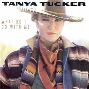 Tanya Tucker - What Do I Do With Me album mp3