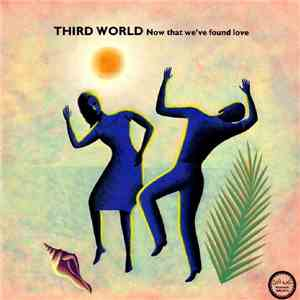 Third World - Now That We've Found Love album mp3