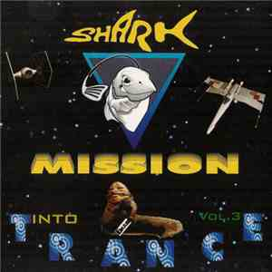 Various - Shark Mission Into Trance Vol. 3 album mp3