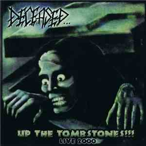 Deceased - Up The Tombstones!!! Live 2000 album mp3