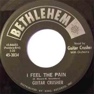 Guitar Crusher - I Feel The Pain / I Once Loved You Baby album mp3