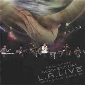Neal Morse - Momentum L.A. Live (Inner Circle May 2013) album mp3