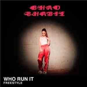 Bhad Bhabie - Who Run It Freestyle album mp3