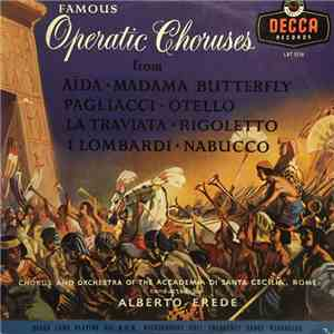 Chorus And Orchestra Of The Accademia Di Santa Cecilia, Rome, Alberto Erede - Famous Operatic Choruses album mp3
