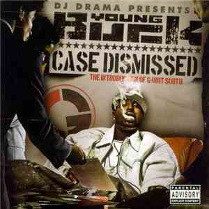 DJ Drama Presents Young Buck - Case Dismissed - The Introduction Of G-Unit South album mp3